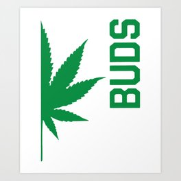 Best Buds Couples BUDS Matching Canabis Dope Weed Drugs Hipster SWAG Art Print