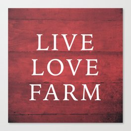 LIVE LOVE FARM Canvas Print