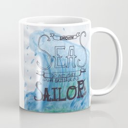 Smooth Seas Motto Coffee Mug