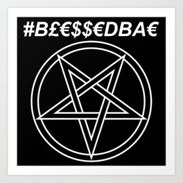 TRULY #BLESSEDBAE INVERTED Art Print