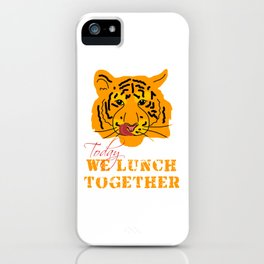 Today we lunch together iPhone Case