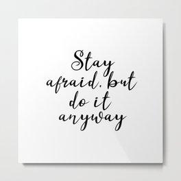 Stay afraid Metal Print