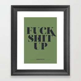 F**K S**T Up Framed Art Print