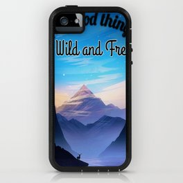 All Good things wild and free iPhone Case