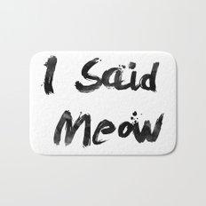 I Said Meow Bath Mat