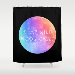 Stay Wild Moon Child v2 Shower Curtain