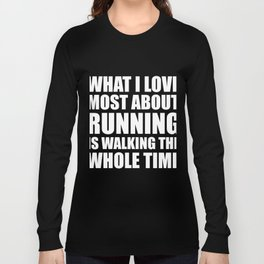 What I Love Most About Running Long Sleeve T-shirt