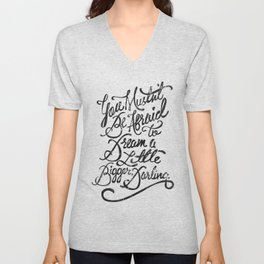 Dream a little bigger, darling... Unisex V-Neck