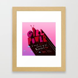 GirlPower Pink - I was not to be subtle! Framed Art Print