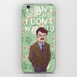 I can't go because I don't want to iPhone Skin