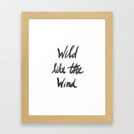 Wild Like The Wind Framed Art Print