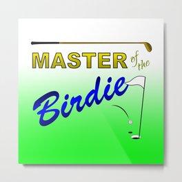 Master of the Birdie Metal Print