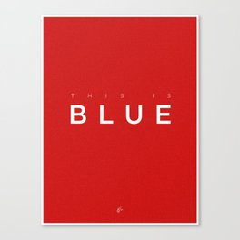 This is Blue Canvas Print