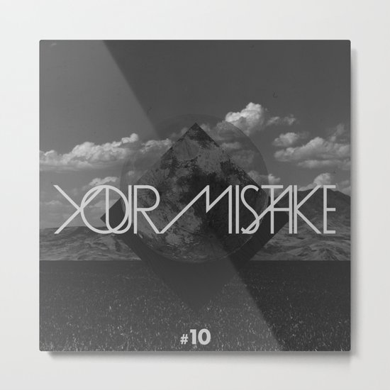 #10 Your Mistake Metal Print