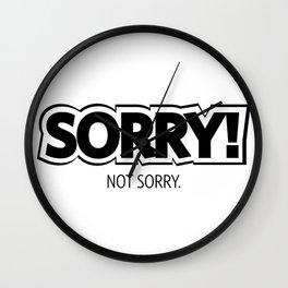 #SORRY! Not Sorry.  #society6 Wall Clock