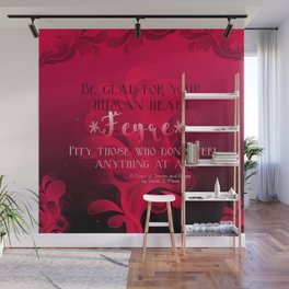 Be Glad for Your Heart Feyre- A Court of Thorns and Roses Quote Wall Mural