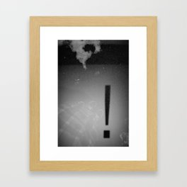 !. Framed Art Print