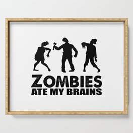 zombies ate my brains Serving Tray