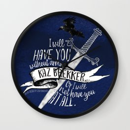 Six of Crows - I will have you Wall Clock