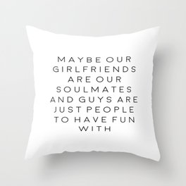 FEMINISM POSTER, Maybe Our Girlfriends Are Our Soulmates,Girls Room Decor,Sarcasm Quote Throw Pillow