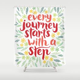 Every journey starts with a step Shower Curtain