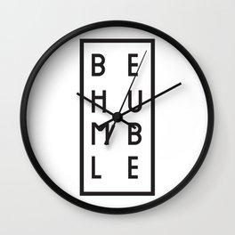 Be Humble Wall Clock