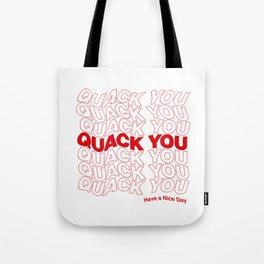 Quack you Tote Bag