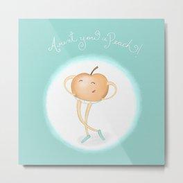 Aren't you a Peach? Metal Print