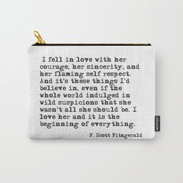 I fell in love with her courage - F Scott Fitzgerald Carry-All Pouch