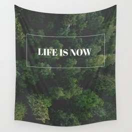 life is now. Wall Tapestry
