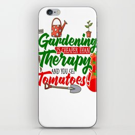 Gardening is Cheaper than Therapy and you get Tomatoes tshirt iPhone Skin