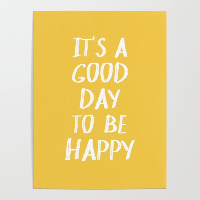 It's a Good Day to Be Happy - Yellow Poster