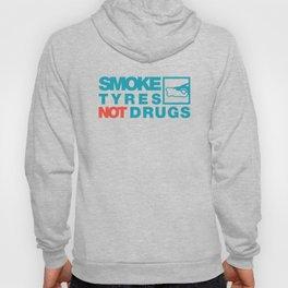 SMOKE TYRES NOT DRUGS v2 HQvector Hoody