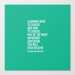 LEARNING WHAT TO CHOOSE Canvas Print