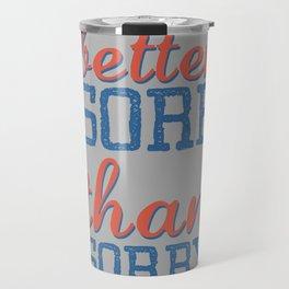 Sore or Sorry Travel Mug