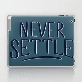 Never Settle (serif version) Laptop & iPad Skin