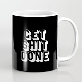 Get Shit Done black-white typographic poster design modern home decor canvas wall art bedroom Coffee Mug
