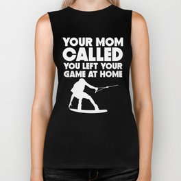 Your Mom Called You Left Your Game At Home Wakeboarding Biker Tank