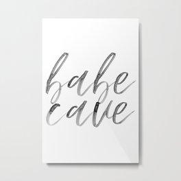 Babe Cave Watercolor Script Metal Print