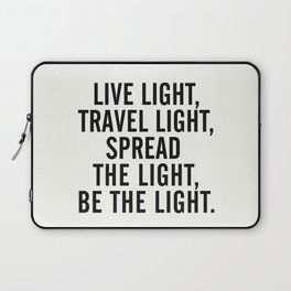Live, travel, spread the light, be the light, inspirational quote, motivational, feelgood, shine Laptop Sleeve