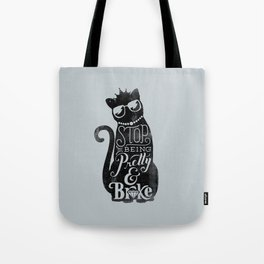 Stop Being Pretty Tote Bag