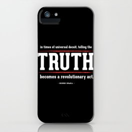 Telling the Truth is a Revolutionary Act iPhone Case