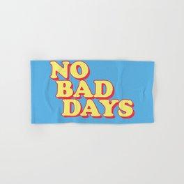 NO BAD DAYS Hand & Bath Towel