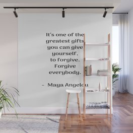 Forgive everybody - Maya Angelou Inspirational quote Wall Mural