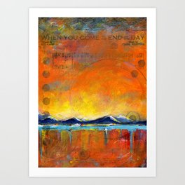 When you come to the end of the day Art Print