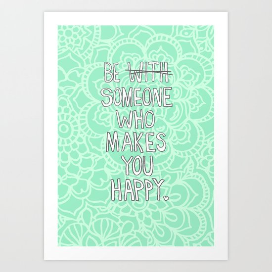 Someone Who Makes You Happy Art Print