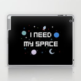I need my space Laptop & iPad Skin