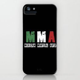 MMA - Mexican Martial Arts iPhone Case