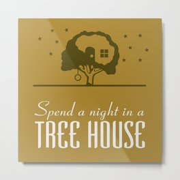 Spend a night in a Tree House Metal Print