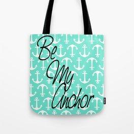 Be My Anchor Tote Bag